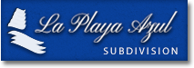La Playa Azul Subdivision